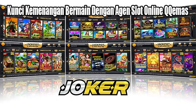 Kunci Kemenangan Bermain Dengan Agen Slot Online QQemas
